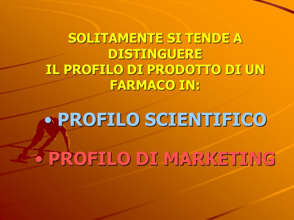 PROFILO SCIENTIFICO PROFILO DI MARKETING