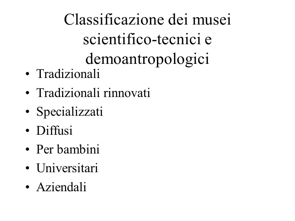 Classificazione dei musei scientifico-tecnici e demoantropologici