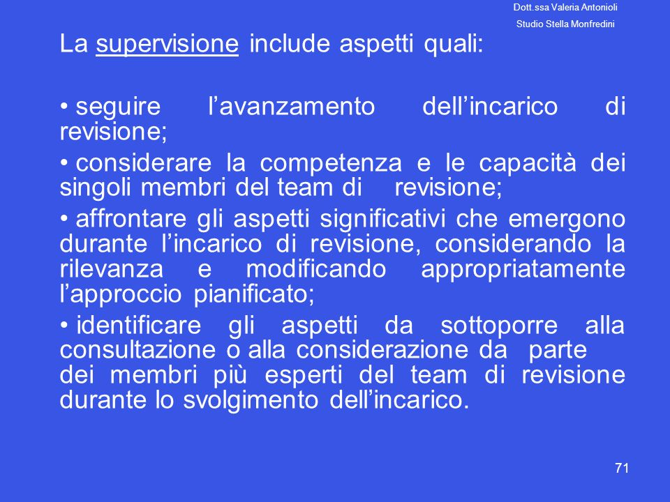 La supervisione include aspetti quali:
