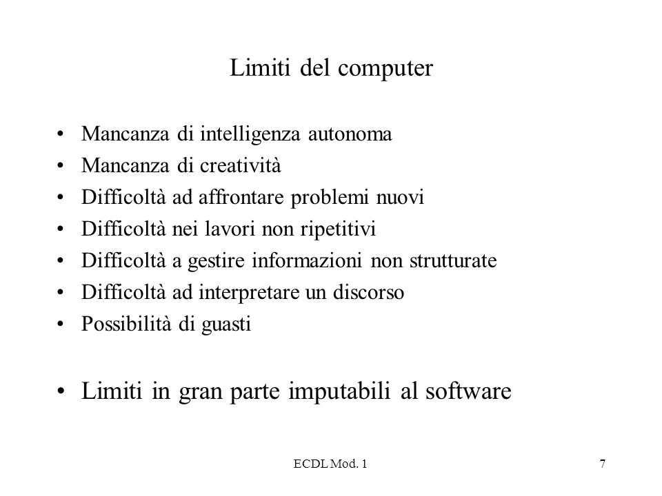 Limiti in gran parte imputabili al software