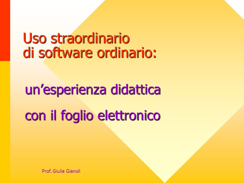Uso straordinario di software ordinario: