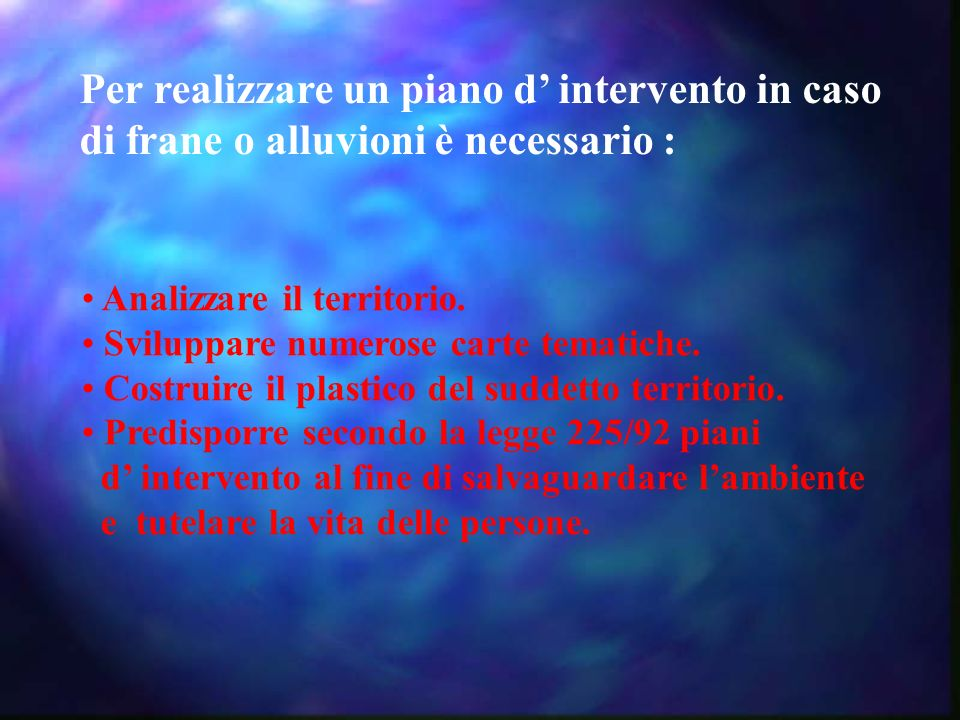 Per realizzare un piano d' intervento in caso