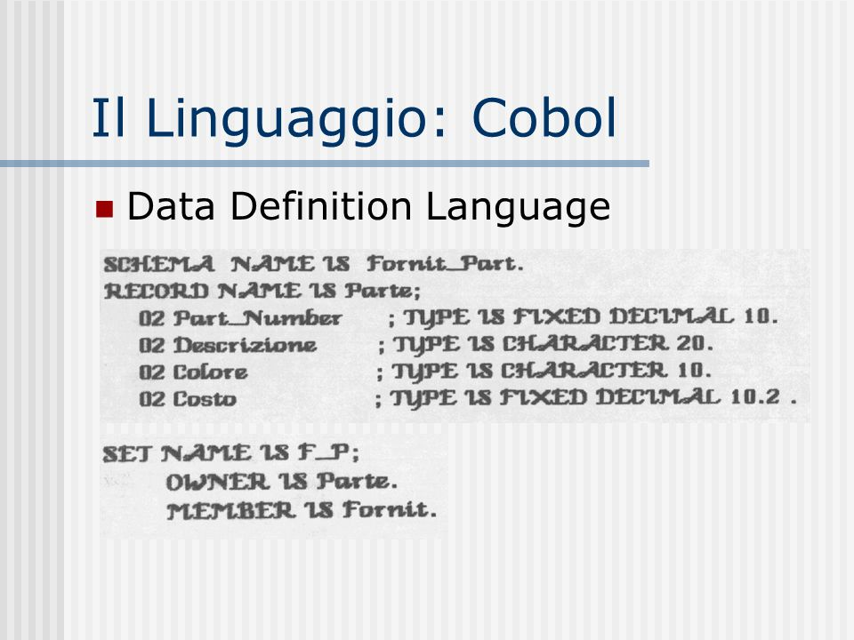 Il Linguaggio: Cobol Data Definition Language