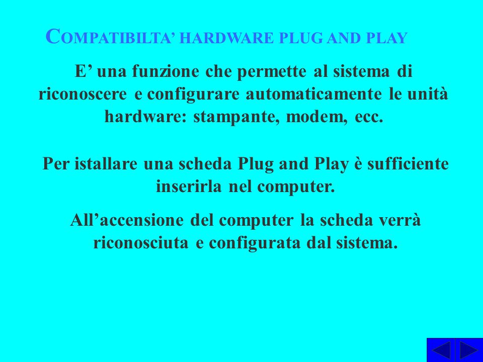 COMPATIBILTA' HARDWARE PLUG AND PLAY