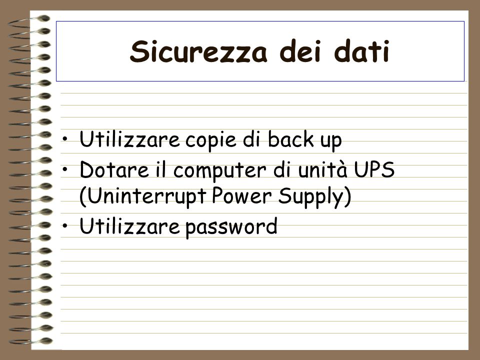 Sicurezza dei dati Utilizzare copie di back up