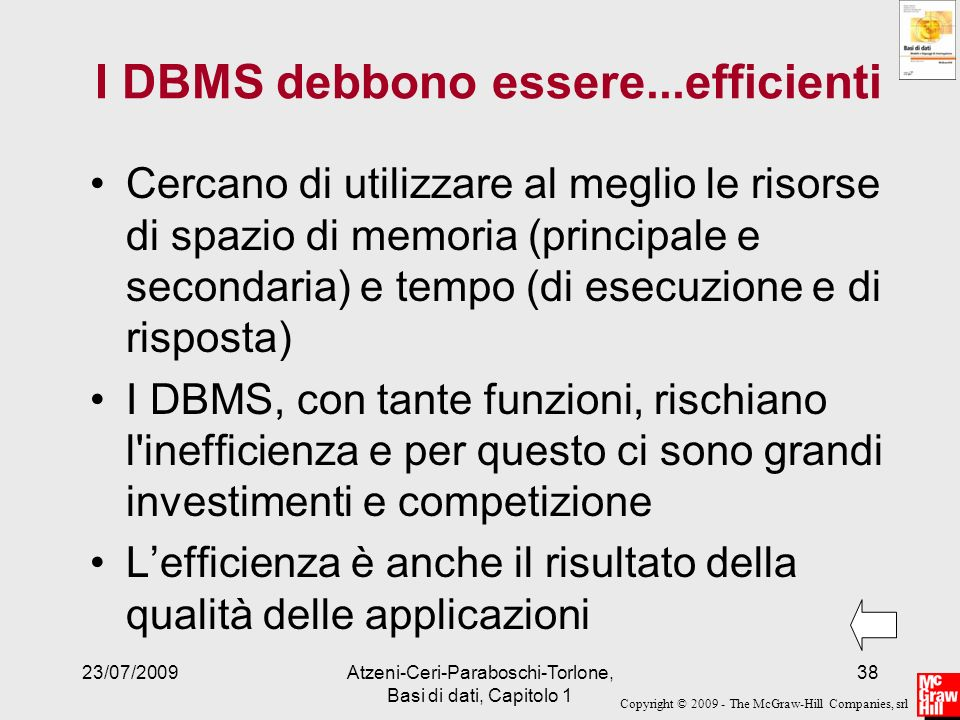 I DBMS debbono essere...efficienti