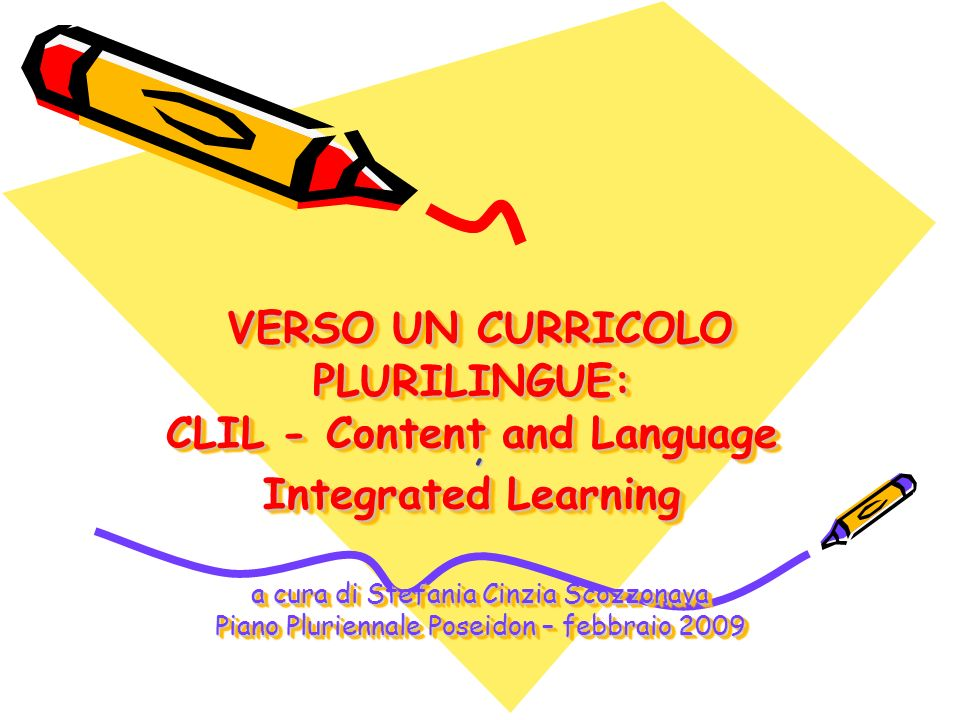 VERSO UN CURRICOLO PLURILINGUE: CLIL - Content and Language Integrated Learning