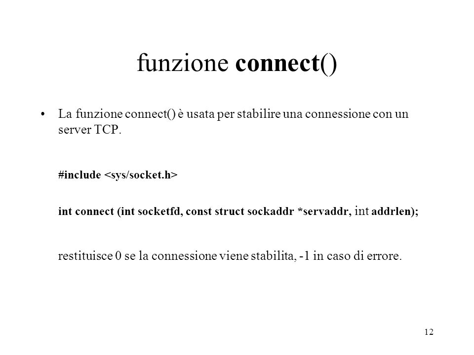 funzione connect() #include <sys/socket.h>