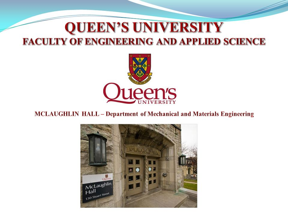 QUEEN'S UNIVERSITY FACULTY OF ENGINEERING AND APPLIED SCIENCE