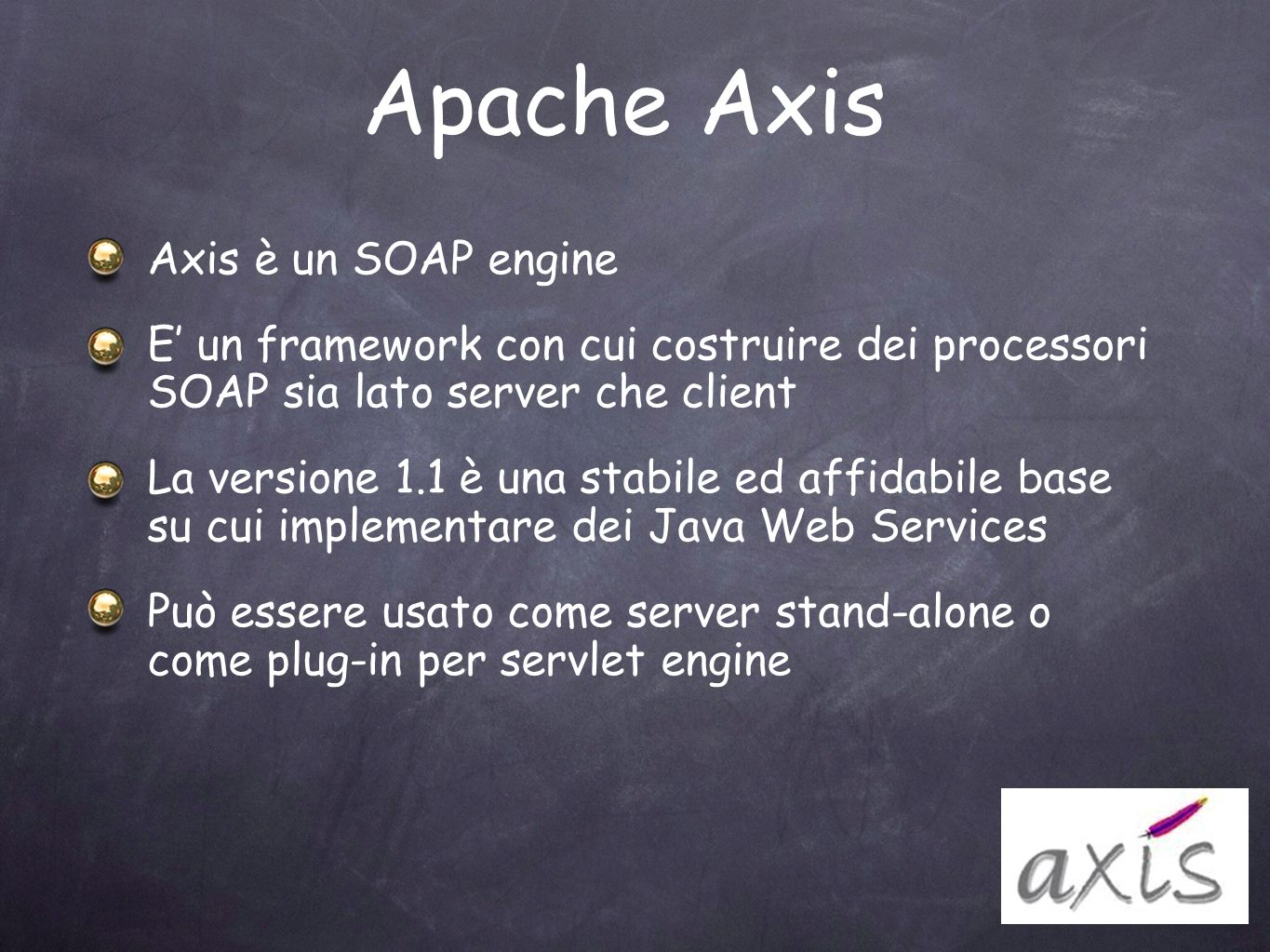 Apache Axis Axis è un SOAP engine