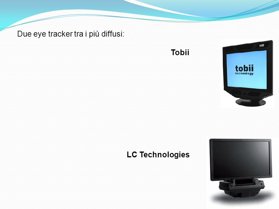 Due eye tracker tra i più diffusi: