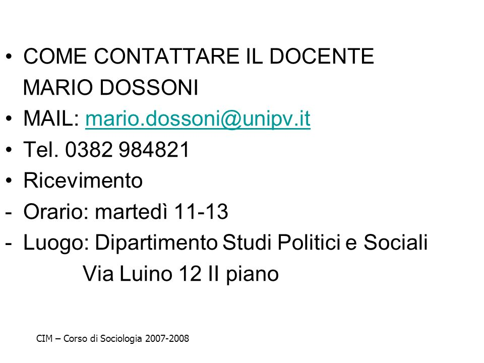 COME CONTATTARE IL DOCENTE MARIO DOSSONI MAIL: mario.dossoni@unipv.it