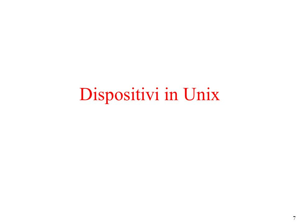 Dispositivi in Unix