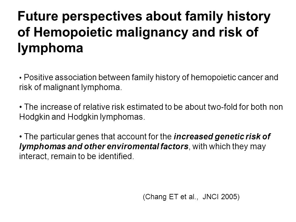 Future perspectives about family history of Hemopoietic malignancy and risk of lymphoma