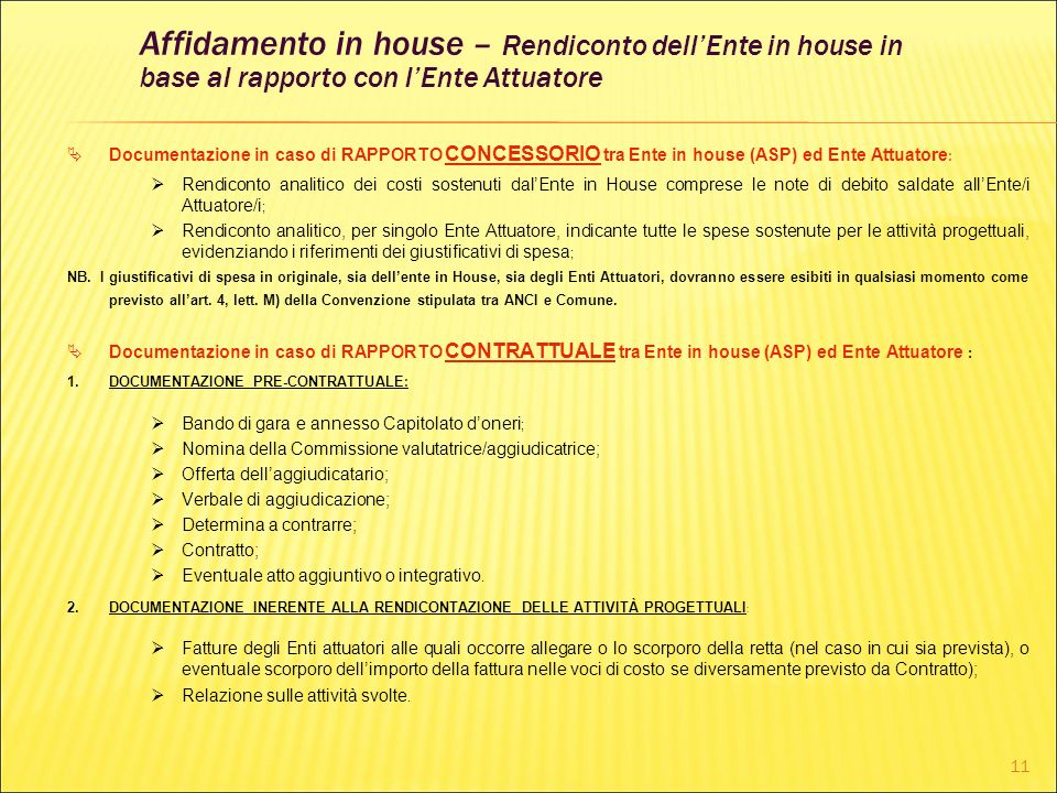 Affidamento in house – Rendiconto dell'Ente in house in base al rapporto con l'Ente Attuatore
