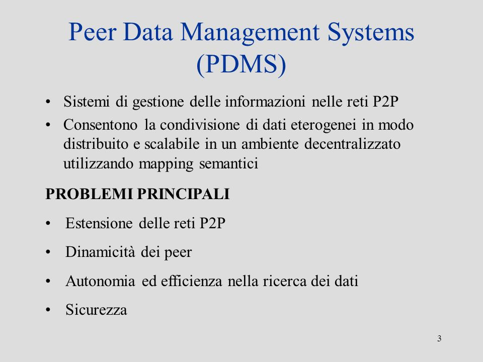Peer Data Management Systems (PDMS)