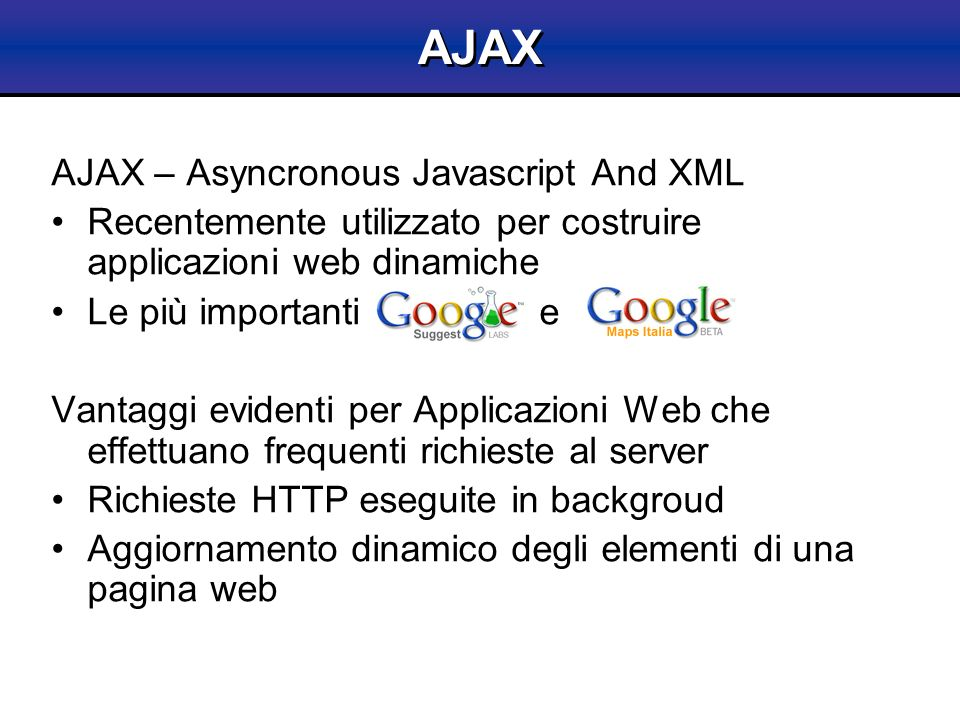 AJAX AJAX – Asyncronous Javascript And XML
