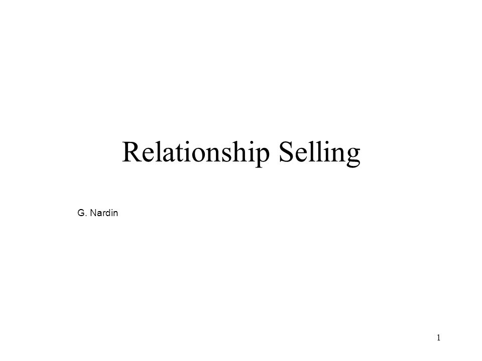 Relationship Selling G. Nardin