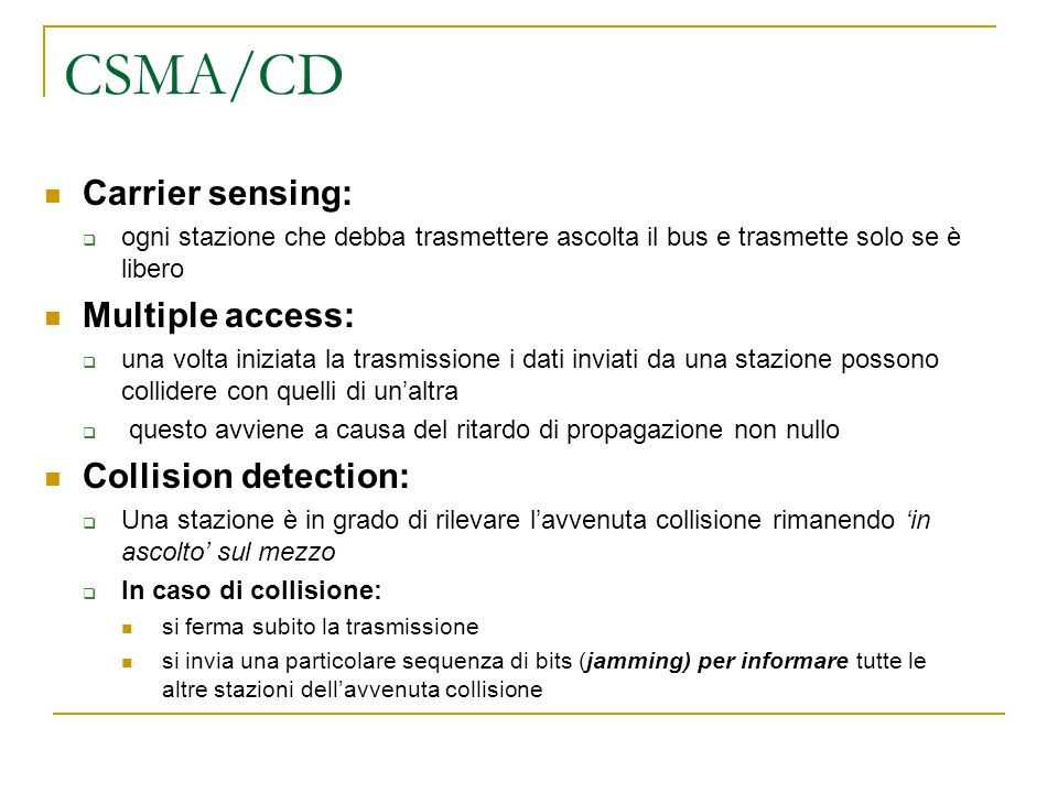CSMA/CD Carrier sensing: Multiple access: Collision detection: