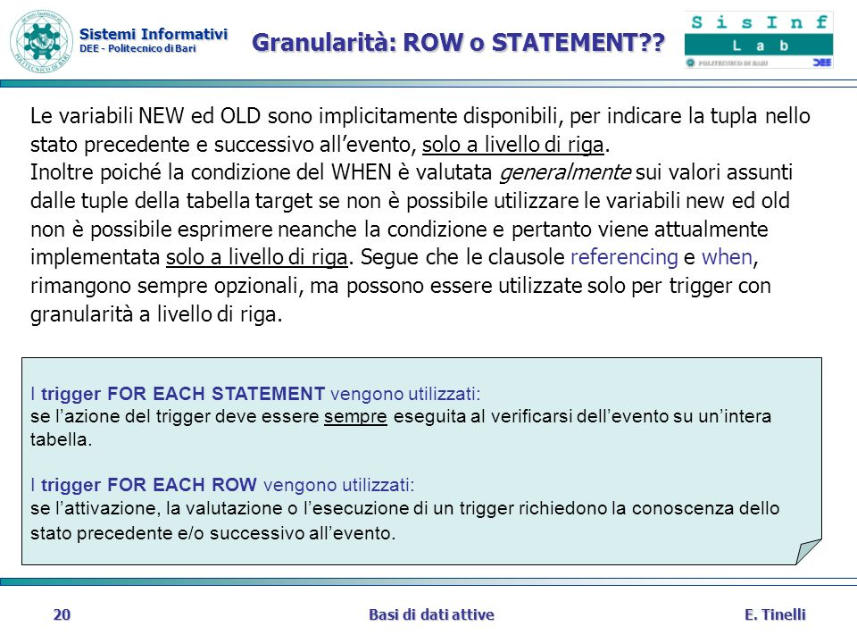 Granularità: ROW o STATEMENT