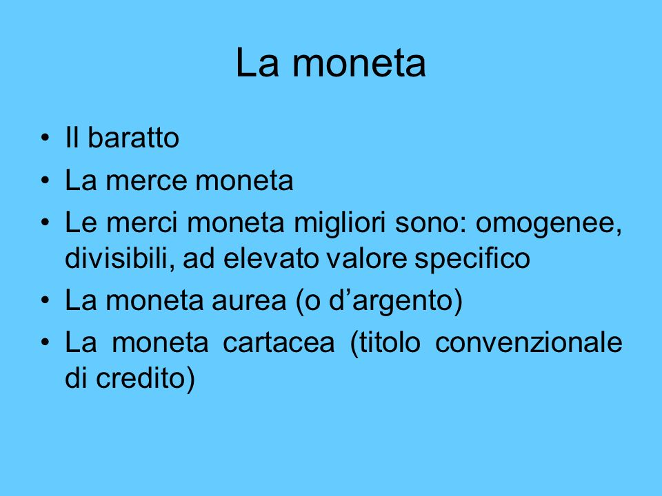 La moneta Il baratto La merce moneta