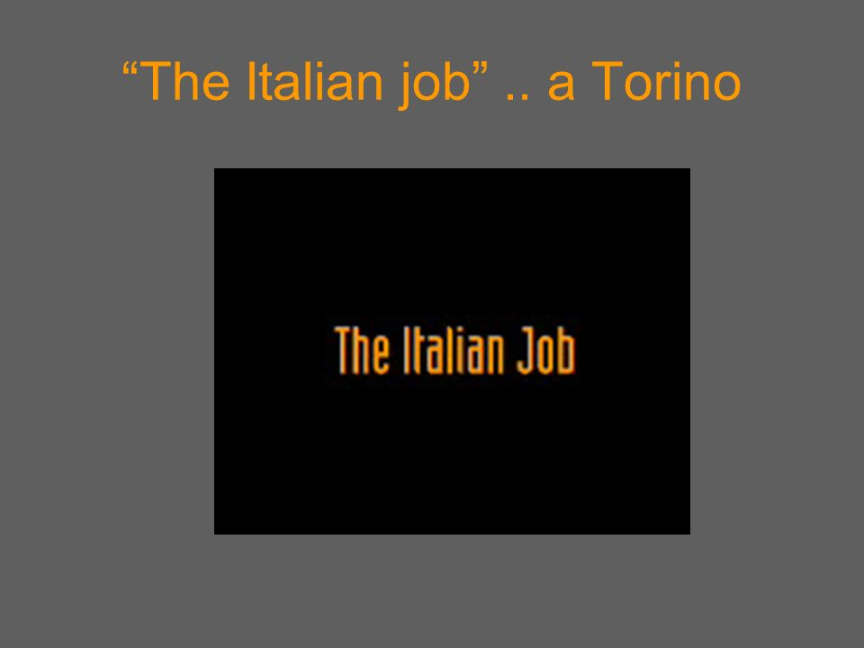 The Italian job .. a Torino