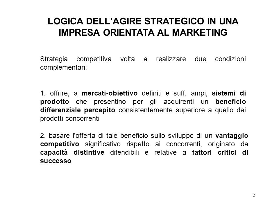 LOGICA DELL AGIRE STRATEGICO IN UNA IMPRESA ORIENTATA AL MARKETING