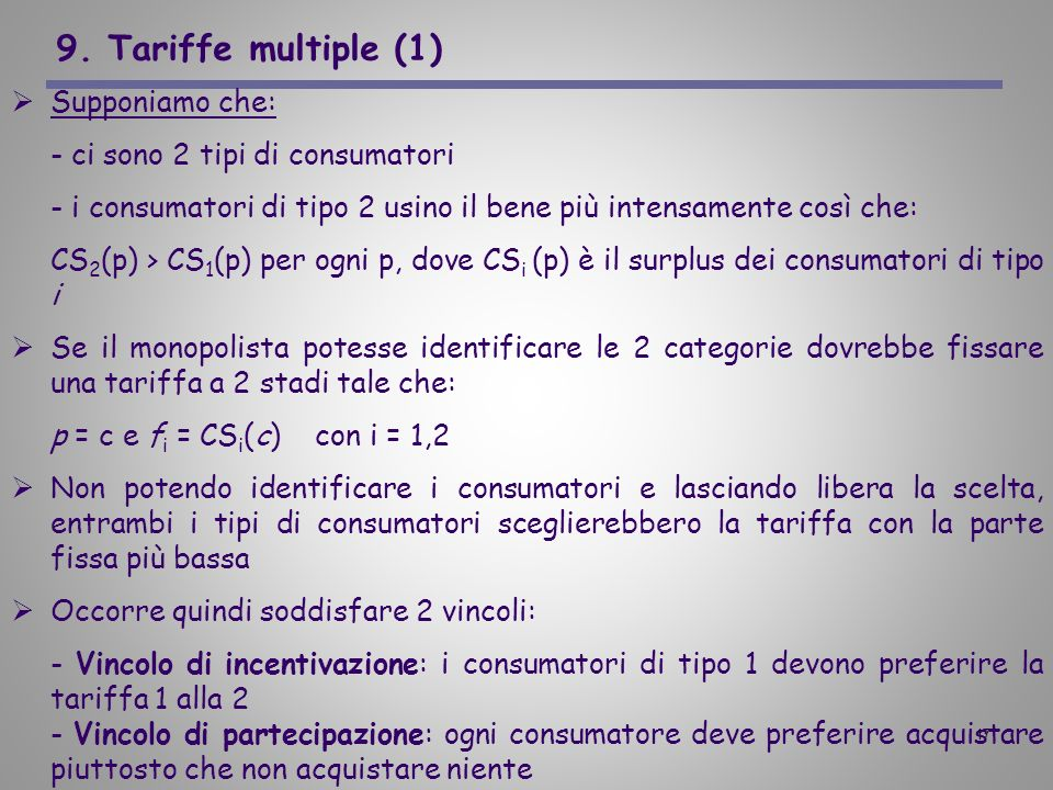 9. Tariffe multiple (1) Supponiamo che: