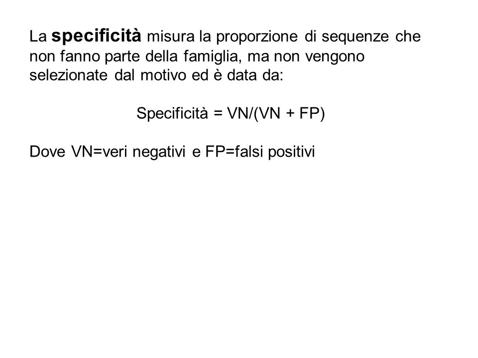 Specificità = VN/(VN + FP)