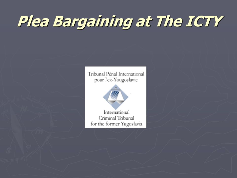 Plea Bargaining at The ICTY