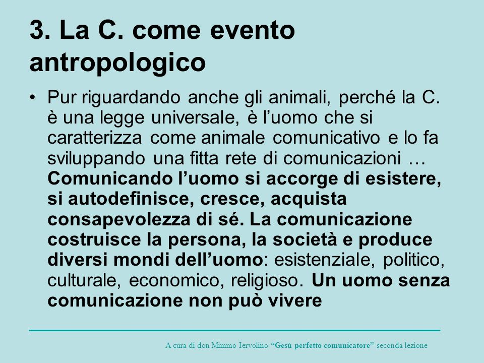 3. La C. come evento antropologico