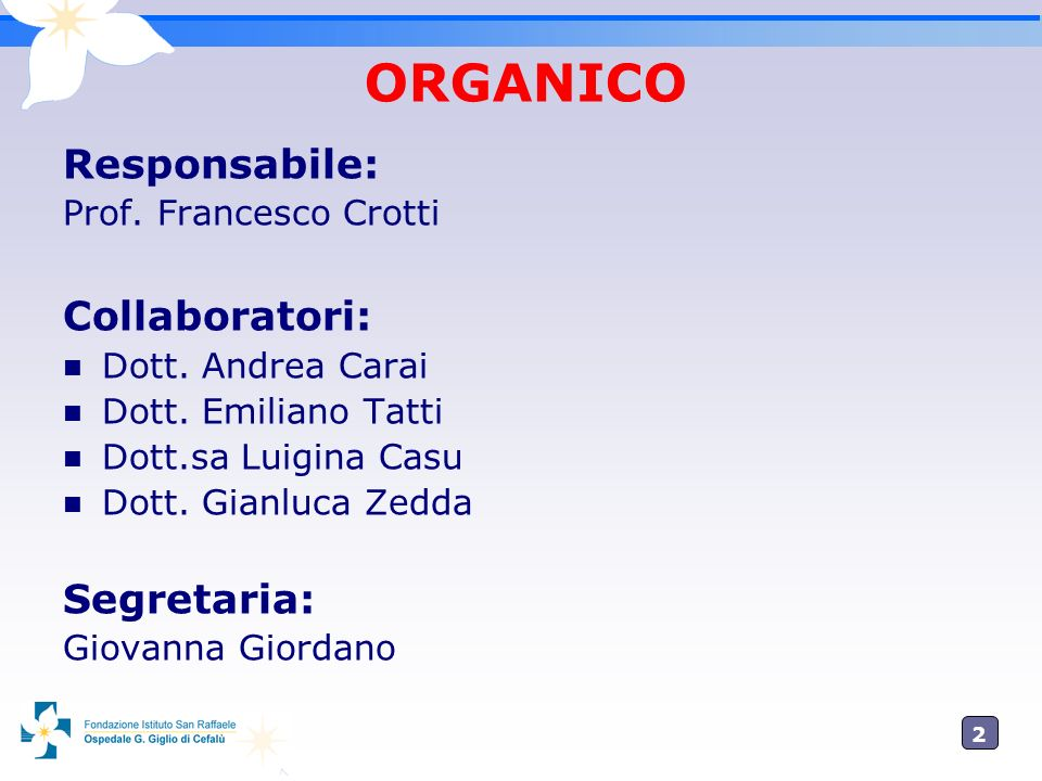 ORGANICO Responsabile: Collaboratori: Segretaria: