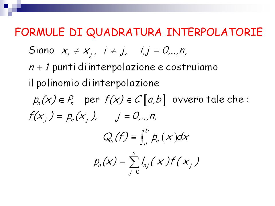 FORMULE DI QUADRATURA INTERPOLATORIE