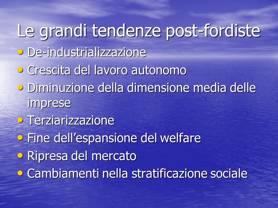 Le grandi tendenze post-fordiste