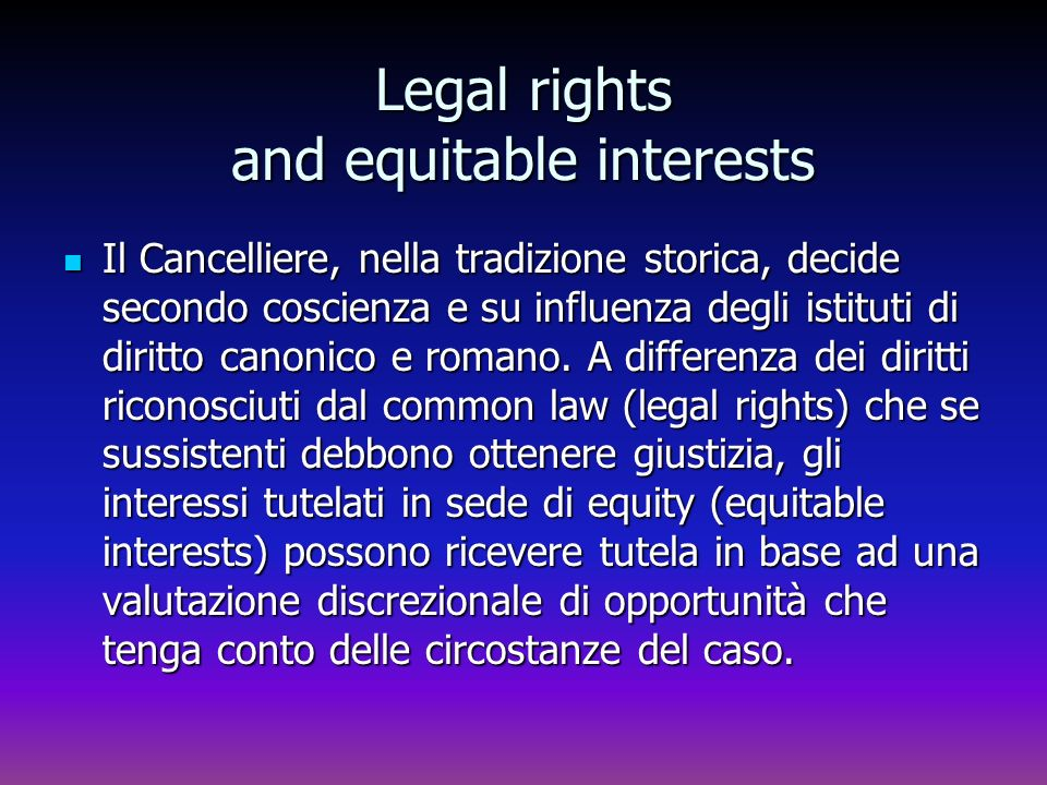Legal rights and equitable interests