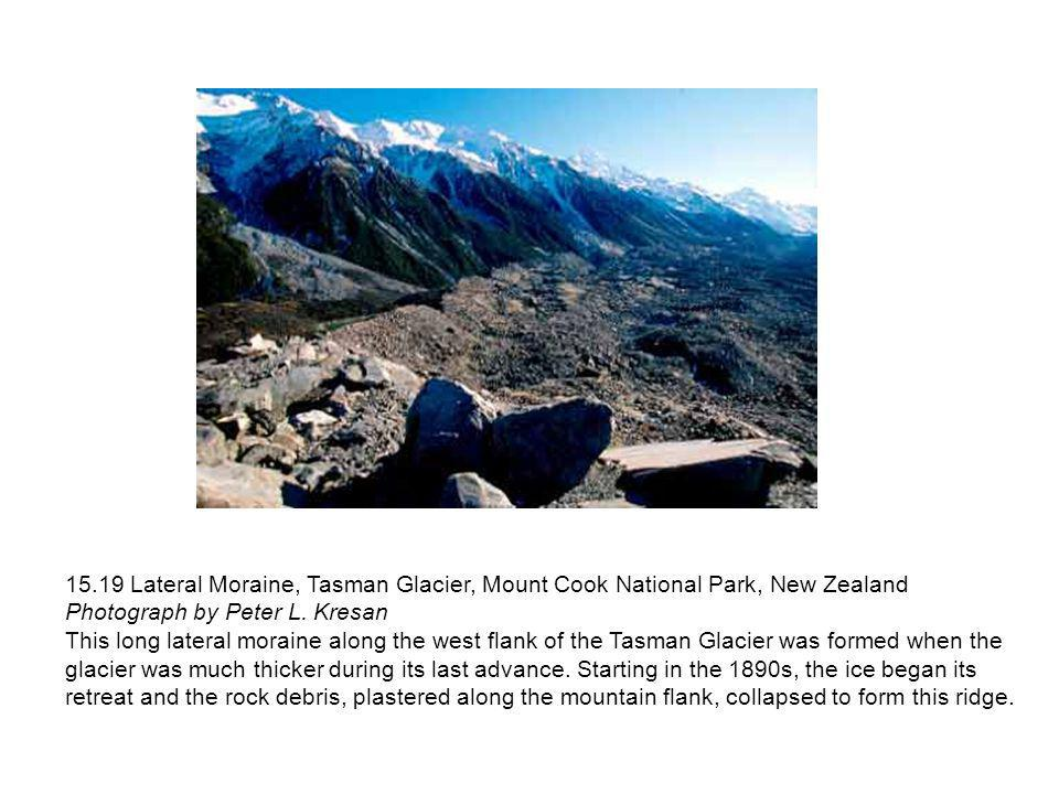 15.19 Lateral Moraine, Tasman Glacier, Mount Cook National Park, New Zealand Photograph by Peter L. Kresan