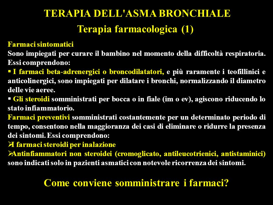 TERAPIA DELL ASMA BRONCHIALE Come conviene somministrare i farmaci