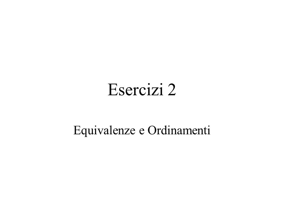 Equivalenze e Ordinamenti