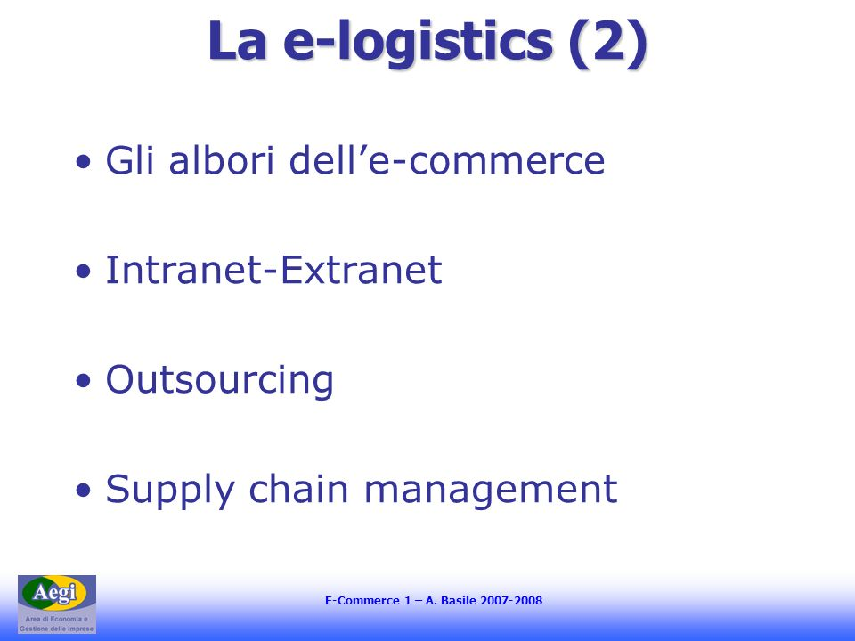 La e-logistics (2) Gli albori dell'e-commerce Intranet-Extranet
