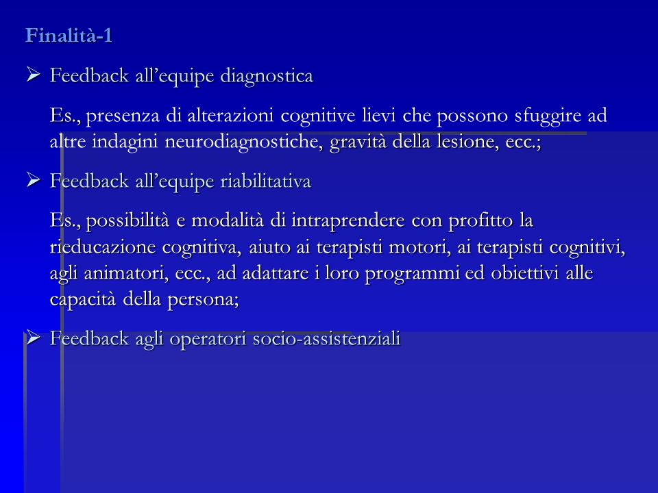 Finalità-1 Feedback all'equipe diagnostica.