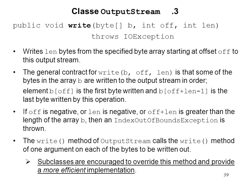 Classe OutputStream .3 public void write(byte[] b, int off, int len)