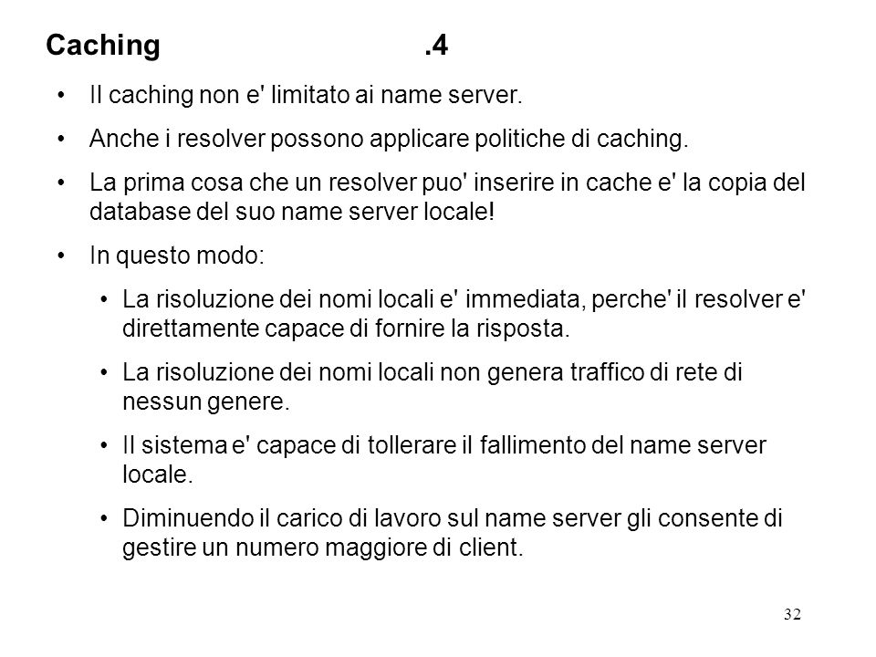 Caching .4 Il caching non e limitato ai name server.