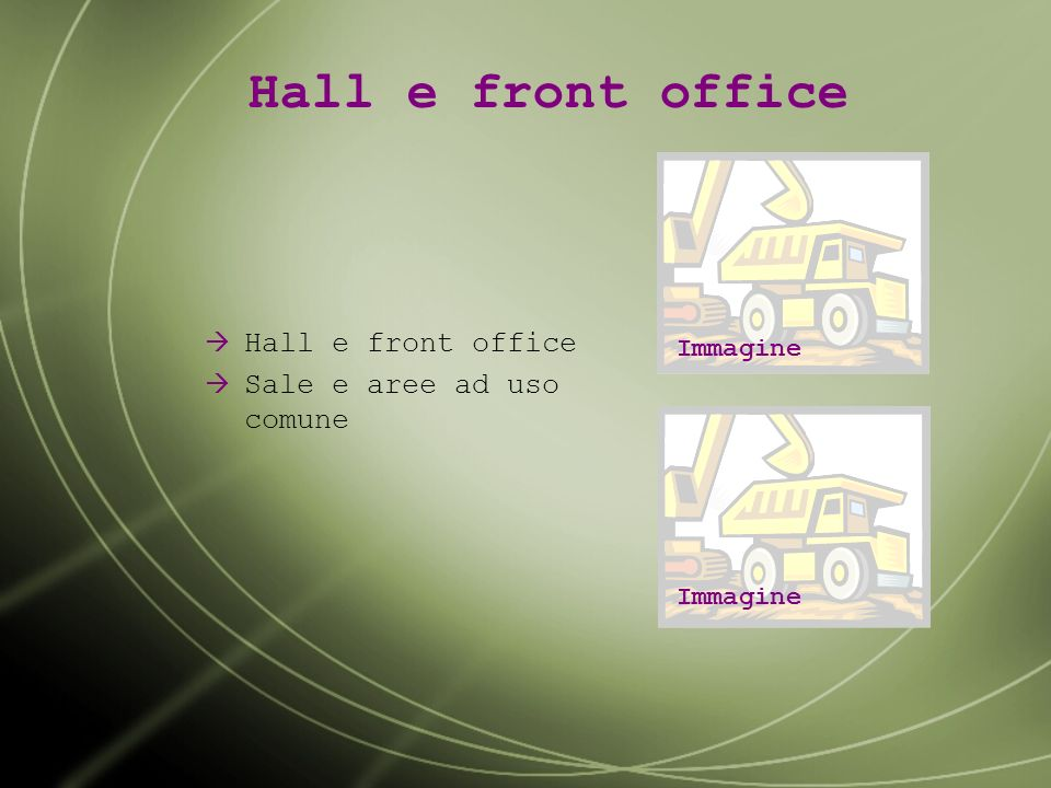 Hall e front office Hall e front office Sale e aree ad uso comune