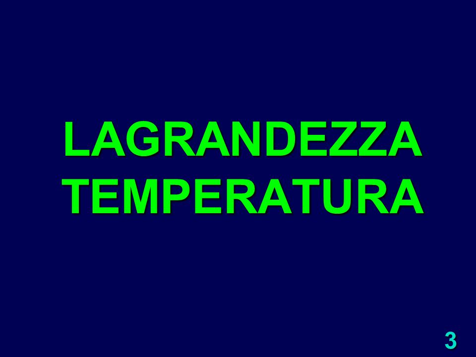 LAGRANDEZZA TEMPERATURA