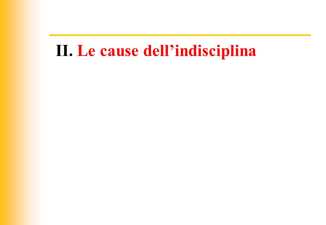 II. Le cause dell'indisciplina