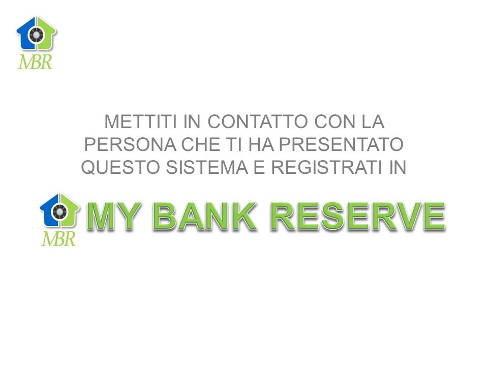 MY BANK RESERVE METTITI IN CONTATTO CON LA