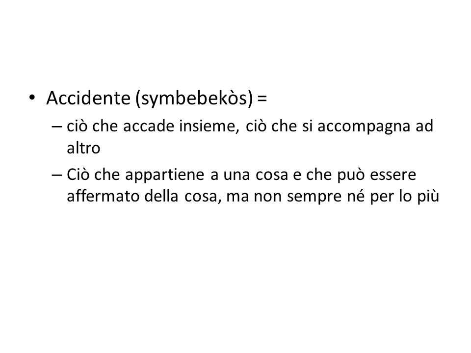 Accidente (symbebekòs) =