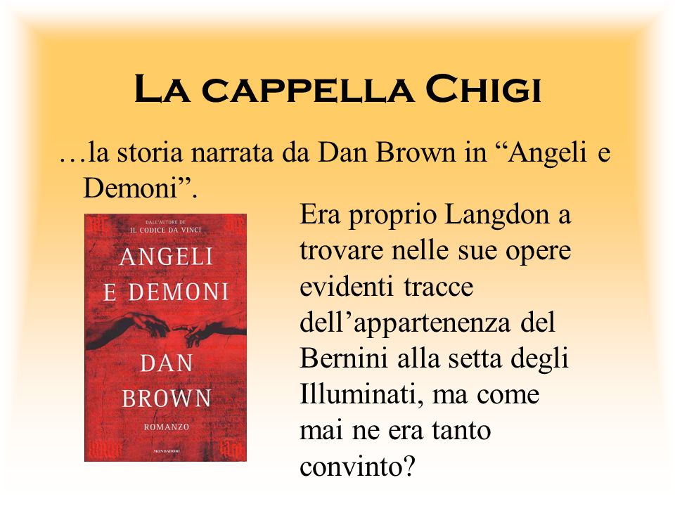 La cappella Chigi …la storia narrata da Dan Brown in Angeli e Demoni .