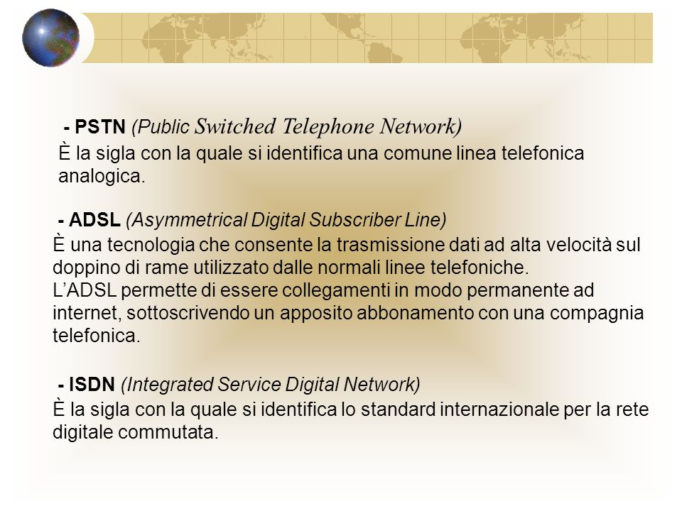 - PSTN (Public Switched Telephone Network)