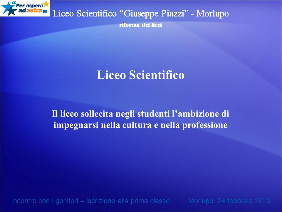 Liceo Scientifico Liceo Scientifico Giuseppe Piazzi - Morlupo